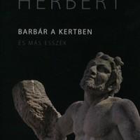 Zbigniew Herbert: Barbár a kertben és más esszék