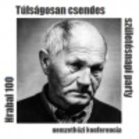 """Konferencia: """"Hrabal 100 – Túlságosan csendes születésnapi party"""""""