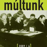 Megjelent a Múltunk Politikatörténeti folyóirat 2009/4. száma