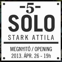 Stark Attila Solo kiállítása, április 26-május 2.