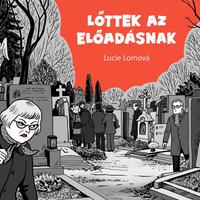 Lucie Lomová: Lőttek az előadásnak - kritika