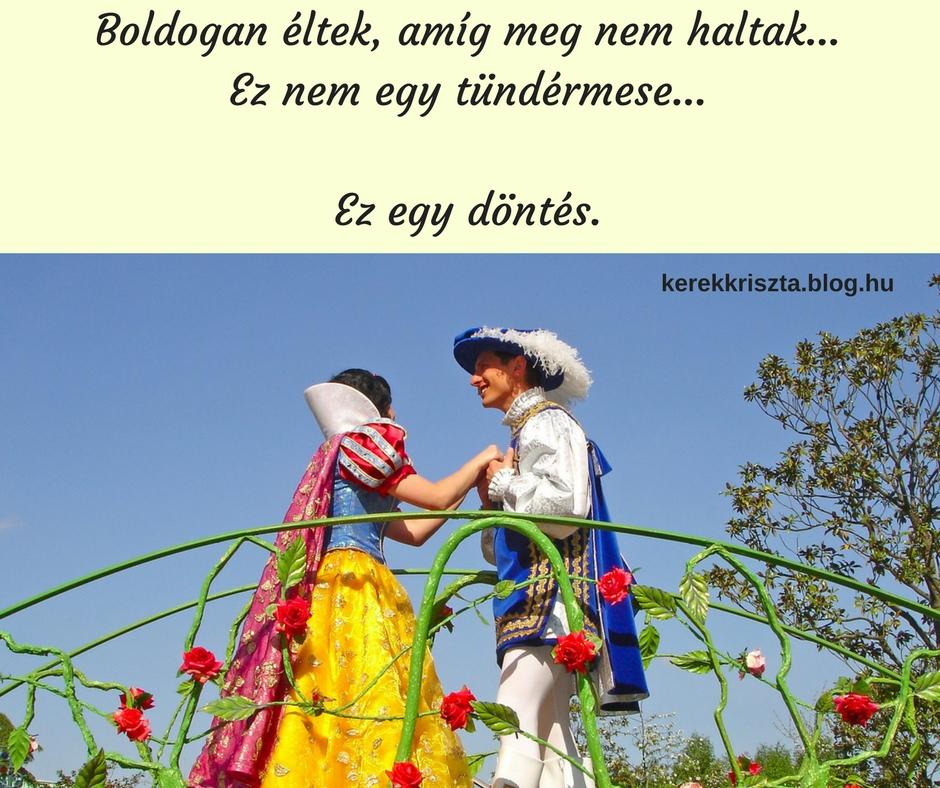 boldogan_eltek_amig_meg_nem_haltak_ez_nem_egy_tundermese_ez_egy_dontes.jpg