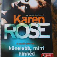 Karen Rose: A veszély jelen van... közelebb, mint hinnéd