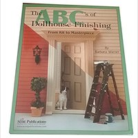 'DOC' The ABC's Of Dollhouse Finishing: From Kit To Masterpiece. written Schengen serie Podras Current powerful