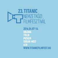 Április 7-én kezdődik a Titanic Nemzetközi Filmfesztivál