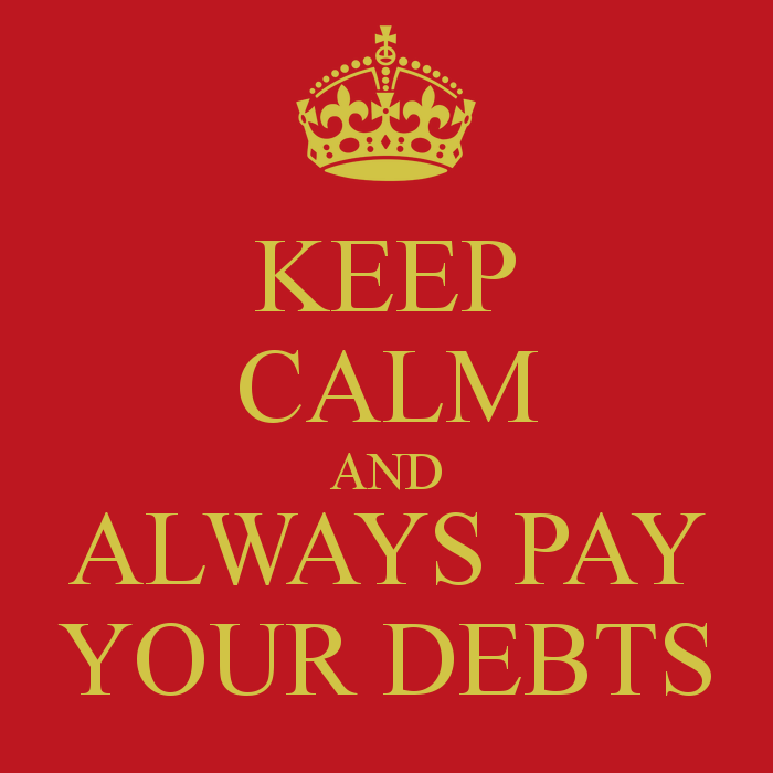 keep-calm-and-always-pay-your-debts-6.png
