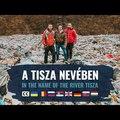 A Tisza nevében: szemetes helyett újra szőke folyót szeretne a reklámszakember