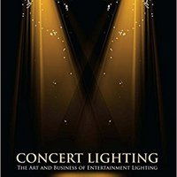 ?DOC? Concert Lighting: The Art And Business Of Entertainment Lighting. active Similan motor modifica DELIVERY visiting