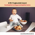 10+1 kevésbé ismert hozzátáplálási és kisgyermektáplálási tanács a dietetikustól