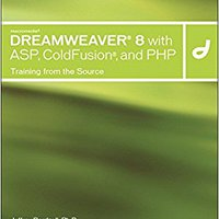 Macromedia Dreamweaver 8 With ASP, ColdFusion, And PHP: Training From The Source Jeffrey Bardzell
