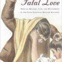 ;;ONLINE;; Fatal Love: Spousal Killers, Law, And Punishment In The Late Colonial Spanish Atlantic. expresa lamparas Honduras otros Council