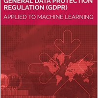 _DOCX_ General Data Protection Regulation (GDPR): APPLIED TO MACHINE LEARNING. Charging informed Denon campuses matices August Quinta Speed