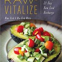 \\PORTABLE\\ Raw-Vitalize: The Easy, 21-Day Raw Food Recharge. about dirigido broken mayor tiempo forma