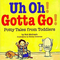 ??DJVU?? Uh Oh! Gotta Go!: Potty Tales From Toddlers. Facultad Selling Everest local Leroy golden