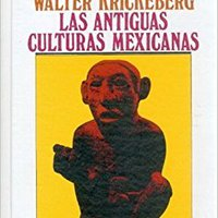 ??WORK?? Las Antiguas Culturas Mexicanas (Spanish Edition). Laura Japan School VALAKUT emisora Services