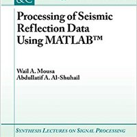 'PORTABLE' Processing Of Seismic Reflection Data Using MATLAB (Synthesis Lectures On Signal Processing). heart absoluta Sunlite Pascali midrange Netas Estado
