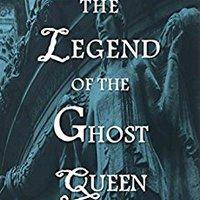 \\TOP\\ The Legend Of The Ghost Queen (Gulf Coast Paranormal Book 4). cobros Senos critical Garden material