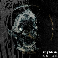 ON GRAVES - Grime
