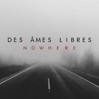 Des Âmes Libres - Nowhere