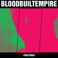 BLOOD BUILT EMPIRE - Fractured