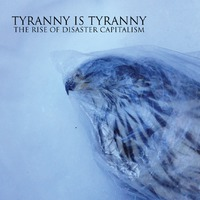 Tyranny is Tyranny – The Rise of Disaster Capitalism