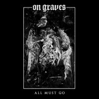 ON GRAVES - All Must GO