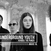 THE UNDERGROUND YOUTH, The pUnch - 2019. 05. 16. - Ellátóház - Budapest