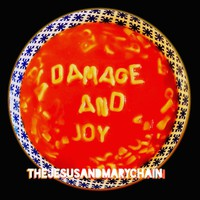The Jesus and Mary Chain – Damage  And Joy