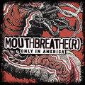 MOUTHBREATHE(R) - Only In America