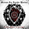 A második MIRRORS FOR PSYCHIC WARFARE album, I See WHAT I BECAME címmel