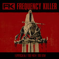 FREQUENCY KILLER - Lupercalia/Too High Too Low