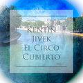 KENTIN JIVEK - El Circo Cubierto