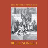 THE AUSTERITY PROGRAM - Bible songs 1.