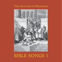 THE AUSTERITY PROGRAM - Bible songs 1.