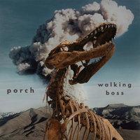 Porch - Walking Boss