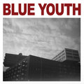BLUE YOUTH - Dead Forever