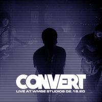 CONVERT - Live At WMSE 02.18.20.