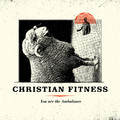 CHRISTIAN FITNESS - You are the Ambulance
