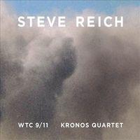 Steve Reich - Kronos Quartet – WTC 9/11