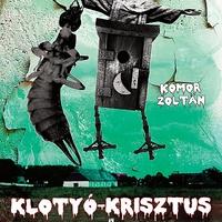 Klotyó-Krisztus a Kenyér-Fülbemászó ellen - kötet