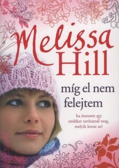 Míg el nem felejtem - Melissa Hill
