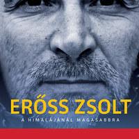 Bővített kiadással jelenik meg Földes András Erőss Zsoltról szóló könyve
