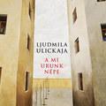 Ulickaja is egy a nagy orosz mesélők közül