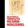 Déligyümölcs-termesztés Micsurin- Módszerrel (részlet)