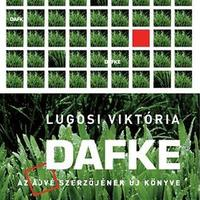 Lugosi Viktória: Dafke - részlet
