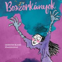 Roald Dahl boszorkányai utálkozó utálattal utálják a gyerekeket