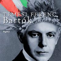 Temesi Ferenc: Majdnem belehaltam Bartókba