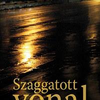 Egressy Zoltán: Szaggatott vonal (regényrészlet)