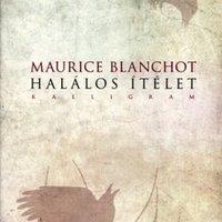 Maurice Blanchot: Halálos ítélet - részlet