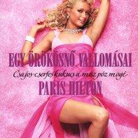 Paris Hilton átírja a vallomás műfajt